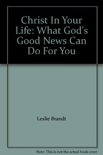 9780859101295: Christ In Your Life: What God's Good News Can Do For You