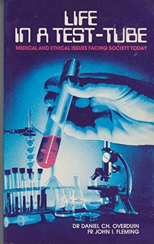 Life in a Test-Tube : Medical and Ethical