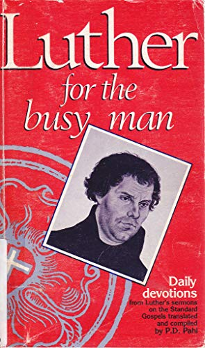 9780859104104: Luther for the Busy Man: Daily Devotions