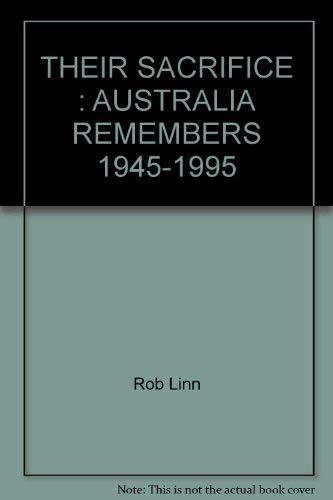 9780859107662: Their sacrifice: Australia remembers, 1945-1995