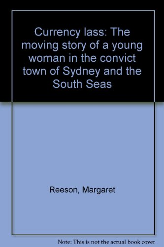 9780859109079: Currency lass: The moving story of a young woman in the convict town of Sydney and the South Seas