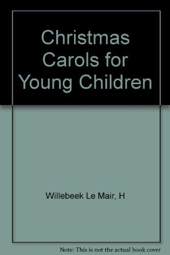 Christmas Carols for Young Children: Willebeek Le Mair, H