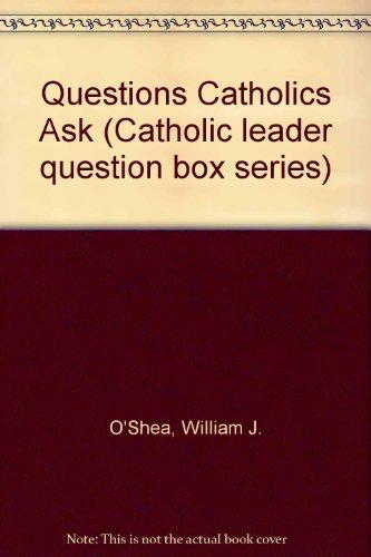 Questions Catholics Ask (Catholic Leader Question Box Series): Bill O'Shea