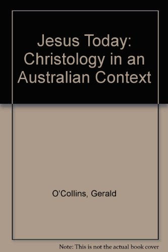 Jesus Today: Christology in an Australian Context: O'Collins, Gerald