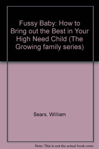 9780859246033: Fussy Baby: How to Bring out the Best in Your High Need Child (The Growing family series)