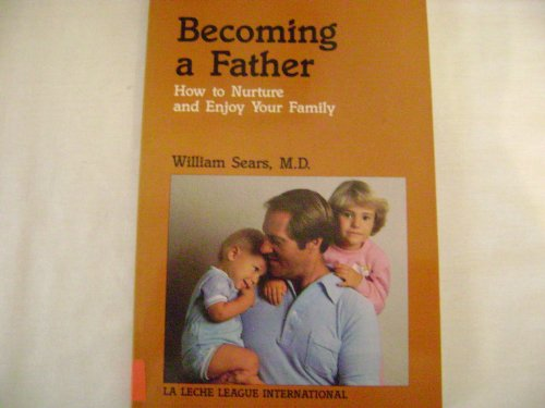 9780859246941: Becoming a Father: How to Nurture and Enjoy Your Family