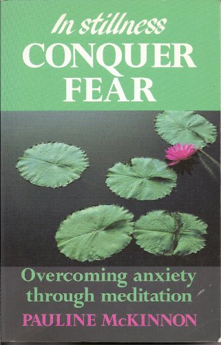 9780859247825: In Stillness Conquer Fear: Overcoming Anxiety Through Meditation