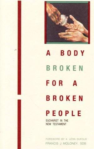9780859248921: A Body Broken for a Broken People: Eucharist in the New Testament