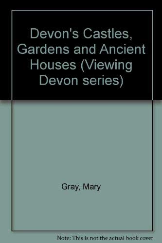 9780859320689: Devon's Castles, Gardens and Ancient Houses (Viewing Devon series)