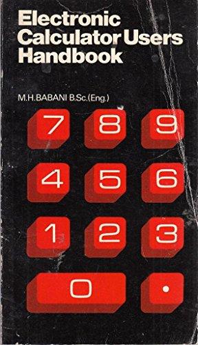 Electronic Calculator Users Handbook: Babani, M. H.