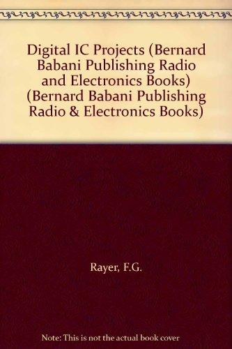 9780859340595: Digital Integrated Circuits Projects (Bernard Babani Publishing Radio & Electronics Books)