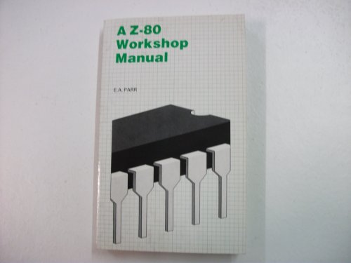 9780859340878: A Z-80 Workshop Manual