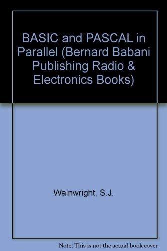 9780859341011: BASIC and PASCAL in Parallel (Bernard Babani Publishing Radio & Electronics Books)