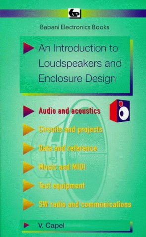 An Introduction to Loudspeakers and Enclosure Design: Capel, Vivian