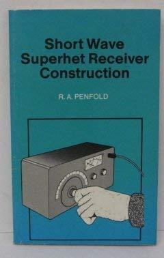 9780859342216: Short Wave Superhet Receiver Construction (Bernard Babani Publishing Radio & Electronics Books)