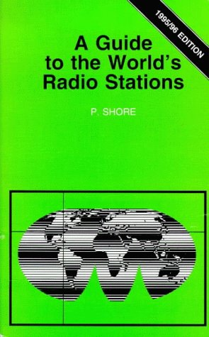 9780859343558: A Guide to the World's Radio Stations (BP)