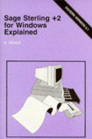9780859343619: Sage Sterling +2 for Windows Explained (Bernard Babani Publishing Radio & Electronics Books)