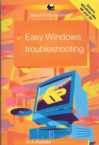 Easy Windows Troubleshooting (Babani computer books) (9780859344951) by R. A. Penfold