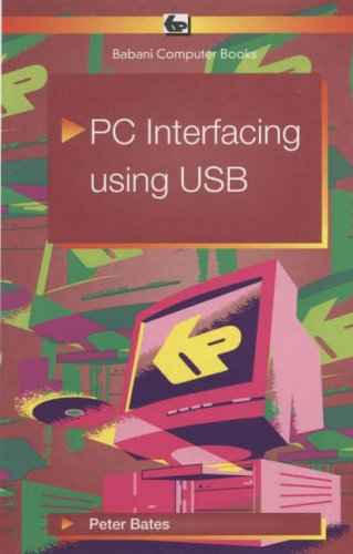 9780859345354: PC Interfacing Using USB (BP)