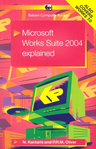 9780859345460: Microsoft Works Suite 2004 Explained