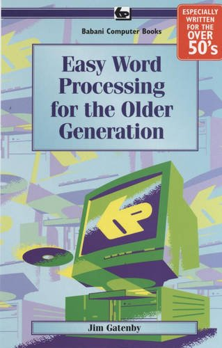 Easy Word Processing for the Older Generation: Gatenby, James, Chapman,