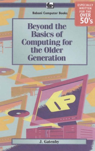 9780859346160: Beyond the Basics of Computing for the Older Generation