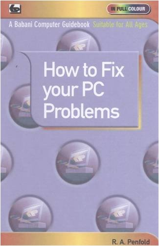 How to Fix Your PC Problems (9780859347051) by R. A. Penfold