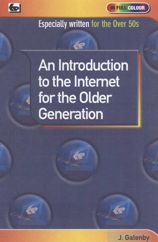 An Introduction to the Internet for the Older Generation: James Gatenby