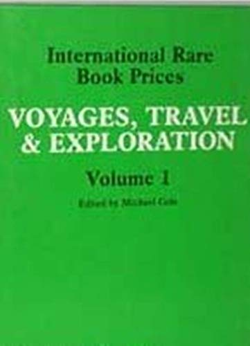International Rare Book Prices: Voyages, Travel and Exploration from the Seventeenth Century to the...
