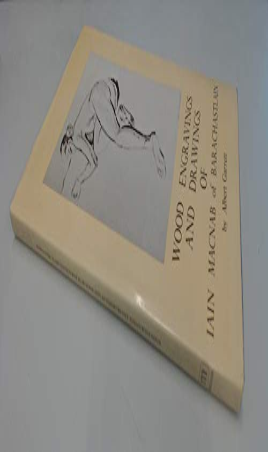 Wood Engravings and Drawings of Iain Macnab of Barachastlain.: Albert Garrett.