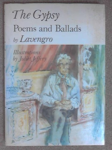 The Gypsy: Poems and Ballads by Lavengro: Juliet Jeffery