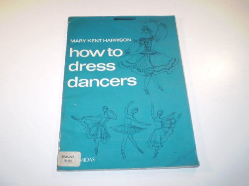 9780859360388: How to Dress Dancers