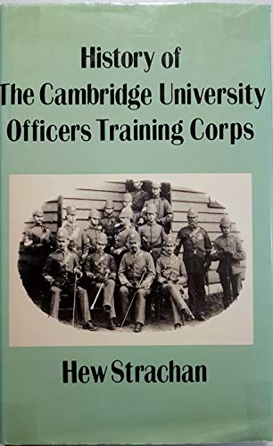 History of the Cambridge University Officers Training Corps (0859360598) by Sir Hew Strachan
