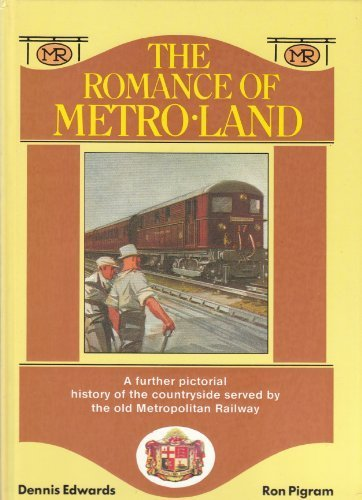The Romance of Metro-Land : A Further Armchair Odyssey Through the Countryside Served by the Old ...