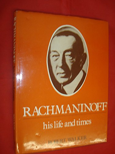 Rachmaninov: his life and times: MATTHEW-WALKER, Robert