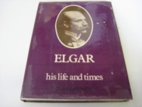 9780859361200: Elgar: His Life and Times (Composer's Life & Times)