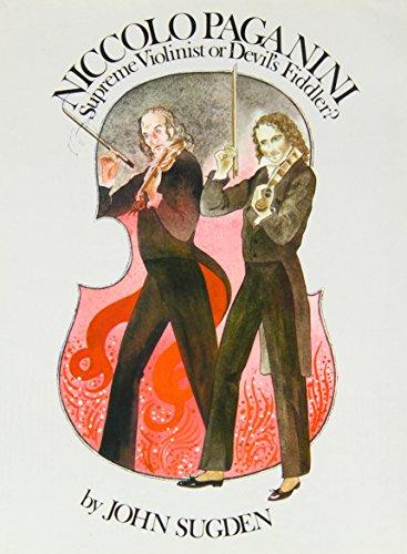 9780859362023: Niccolo Paganini: Supreme Violinist or Devil's Fiddler? (Great Performers Series)