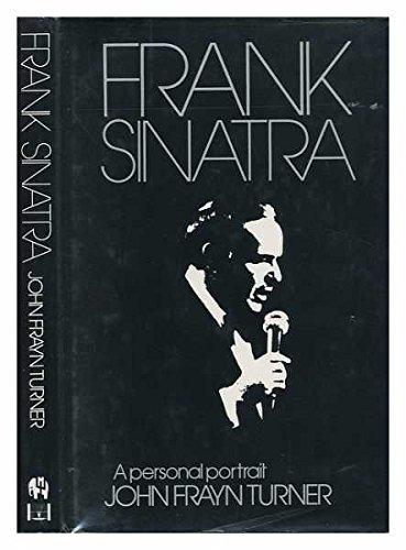 Frank Sinatra: a Personal Portrait: Turner John Frayn
