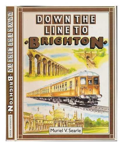 Down The Line To Brighton (SCARCE FIRST EDITION, IN DUSTWRAPPER, SIGNED BY THE AUTHOR)