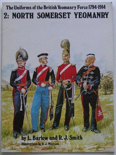 9780859362498: North Somerset Yeomanry. Uniforms of the British Yeomanry Force 1794-1914. No. 2