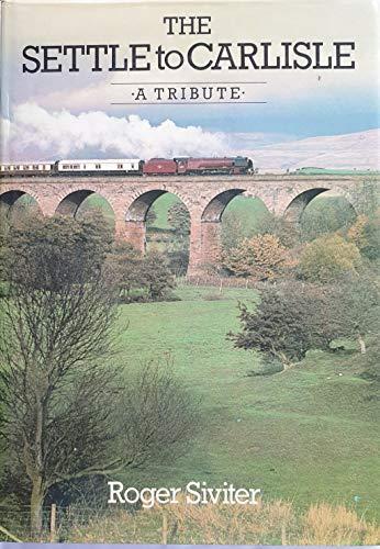 Settle to Carlisle: A Tribute: Roger Siviter
