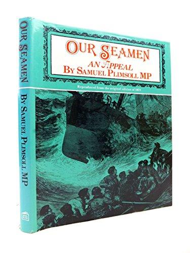 Our Seamen: An Appeal: Plimsoll, Samuel