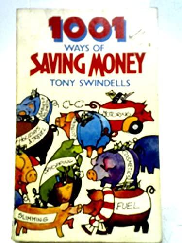 1001 Ways of Saving Money: Tony Swindells