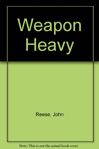 Weapon Heavy (0859400808) by John Reese