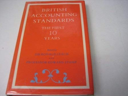 British Accounting Standards: The First Ten Years: Leach, R Stamp,