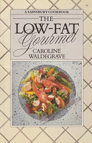 The Low-Fat Gourmet. (A Sainsbury Cookbook)