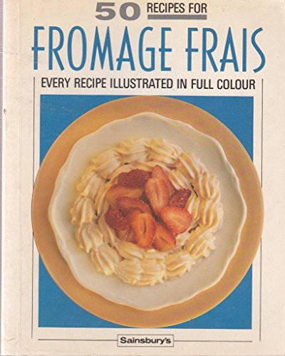 9780859415842: 50 Recipes for Fromage Frais
