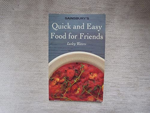 Quick and Easy Food for Friends: Waters, Lesley