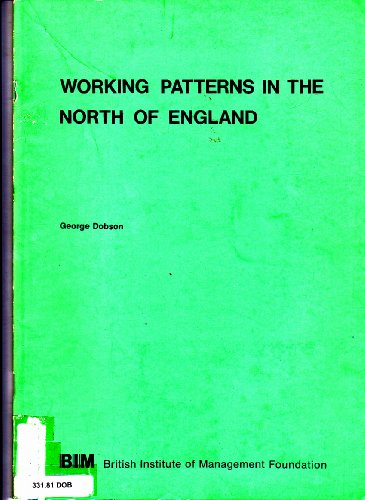 Working Patterns in the North of England: Dobson, George
