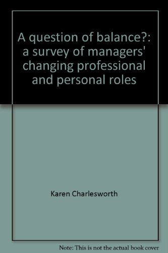A question of balance?: a survey of managers' changing professional and personal roles